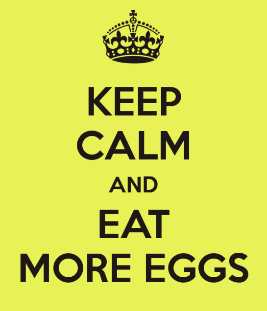 keep-calm-and-eat-more-eggs